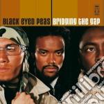 Black Eyed Peas - Bridging The Gap cd musicale di BLACK EYED PEAS