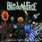 Bigdumbface - Duke Lion Fights The Terror!! cd musicale di BIG DUMB FACE(limp bizkit)