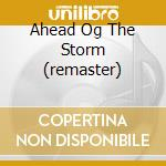 AHEAD OG THE STORM (REMASTER) cd musicale di WELL CORY