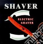Shaver - Electric Shaver cd musicale di SHAVER