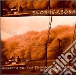 Slobberbone - Everything You Thought Was cd musicale di SLOBBERBONE