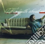Tim Easton - Truth About Us cd musicale di EASTON TIM