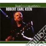 Robert Earl Keen - Live From Austin Tx cd musicale di EARL KEEN ROBERT