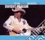 Dwight Yoakam - Live From Austin Tx cd musicale di YOAKAM DWIGHT