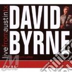 David Byrne - Live From Austin Tx cd musicale di DAVID BYRNE