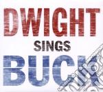 Dwight Yoakam - Dwight Sings Buck cd musicale di DWIGHT YOAKAM