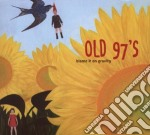 Old 97's - Blame It On Gravity cd musicale di OLD 97'S
