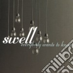 Swell - Everybody Wants To Know cd musicale di SWELL