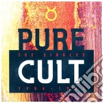 PURE CULT/The singles 1984-1995 cd musicale di The Cult