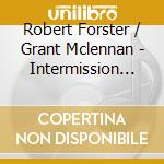 INTERMISSION cd musicale di FORSTER/MCLENNAN