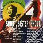 Shout Sister Shout: A Tribute to Sister Rosetta Tharpe cd musicale di B.raitt/r.block/m.ba