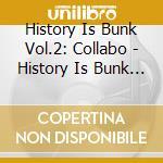 History Is Bunk Vol.2 cd musicale di ARTISTI VARI