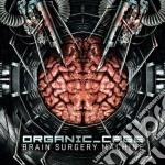 Brain surgery machine cd musicale di Cage Organic