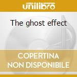 The ghost effect cd musicale di The Ghost effect