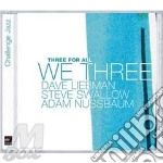 Three for all 07 cd musicale di LIEBMAN-SWALLOW-NUSSBAUM