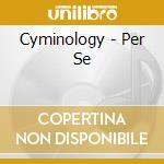 Per se cd musicale di Cyminology
