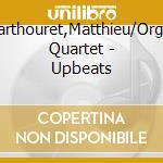 Matthieu marthouret organ-upbeats cd cd musicale di Marthouret Matthieu