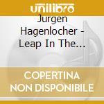 Jurgen hagenlocher-leap in the dark cd cd musicale di Hagenlocker Jurgen