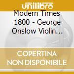 Sonate per violino op.16. moderntimes 18 cd musicale di George Onslow