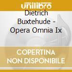 Koopman, Tom - Opera Omnia Ix cd musicale di Dietrich Buxtehude
