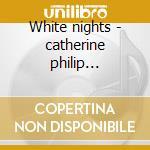 White nights - catherine philip thielemans toots cd musicale di Paduart Ivan