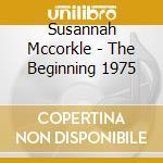 Susannah Mccorkle - The Beginning 1975 cd musicale di Susannah Mccorkle