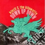 Kinzli & The Kilowat - Down Up Down cd musicale di KINZLI & THE KILOWAT