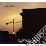 Sniff N' The Tears - Downstream cd musicale di Sniff n the tears