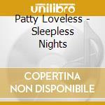 SLEEPLESS NIGHTS cd musicale di Patty Loveless