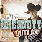 Outlaw cd musicale di Mark Chesnutt