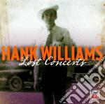 Hank Williams - The Lost Concerts cd musicale di Hank Williams
