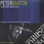 Peter Martin - Something Unexpected cd musicale di Martin Peter