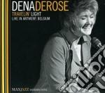 Travelin' light (live) cd musicale di Dena Derose