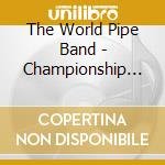 The World Pipe Band - Championship Vol.2 cd musicale di The world pipe