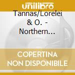 Tannas/Lorelei & O. - Northern Lights, Live cd musicale di Tannas/lorelei & o.
