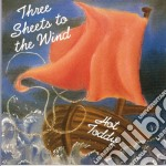 Three sheets to the wind - cd musicale di Toddy Hot