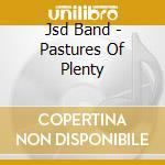 Pastures of plenty - cd musicale di Band Jsd