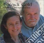 Charlie King & Karen Brandow - I Struck Gold cd musicale di Charlie king & karen brandow