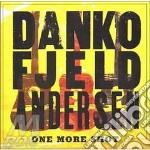 ONE MORE SHOT (2CD) cd musicale di DANKO/FJELD/ANDERSEN