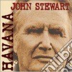 John Stewart - Havana cd musicale di John Stewart