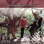 BETTER DREAMS cd musicale di THE KENNEDYS