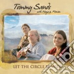 Tommy Sands With Moya & Fionan - Let The Circle Be Wide cd musicale di Tommy sands with moy