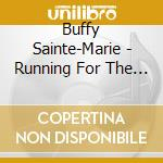 RUNNING FOR THE DRUM                      cd musicale di SAINTE-MARIE BUFFY