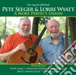 Pete Seeger & Lorre Wyatt - A More Perfect Union cd musicale di Pete seeger & lorre