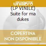 (LP VINILE) Suite for ma dukes lp vinile di CARLOS NINO & MIGUEL