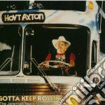 Hoyt Axton - Gotta Keep Rollin' cd musicale di AXTON HOYT