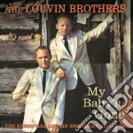 My baby's gone 1955-1964 cd musicale di Brothers Louvin