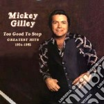 Mickey Gilley - Too Good To Stop '74/'85 cd musicale di Mickey Gilley