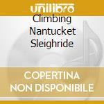 CLIMBING NANTUCKET SLEIGHRIDE cd musicale di MOUNTAIN