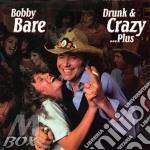 DRINK & CRAZY PLUS... + 9 BONUS TRACKS cd musicale di BOBBY BARE
